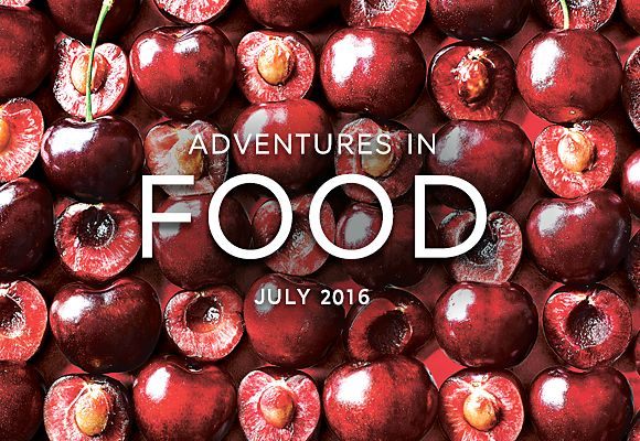 July's seasonal selections from Adventures in Food